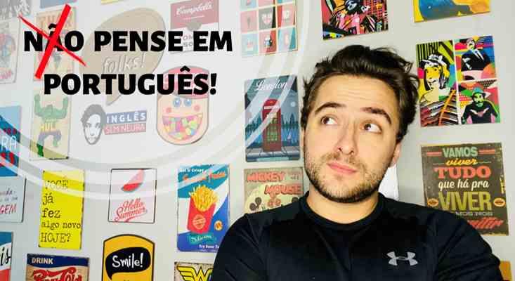 Pense em português.